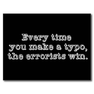 Postcard with the words 'Every time you make a typo, the errorists win'.